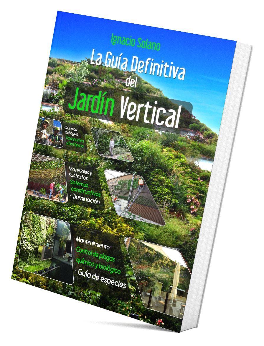 La gu a definitiva del jard n vertical ignacio solano - La casona del jardin ...